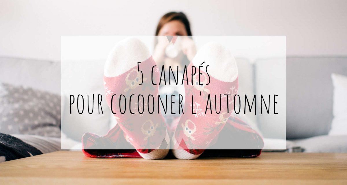 5 canapés pour cocooner en automne