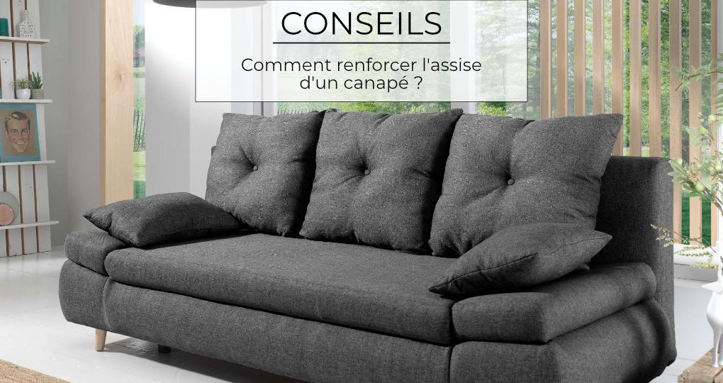 Comment renforcer l'assise d'un canapé ?